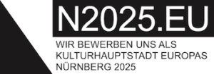 N2025.EU – Wir bewerben uns als Kulturhauptstadt Europas Nürnberg 2025